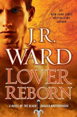 Lover Reborn (Black Dagger Brotherhood), J.R. Ward