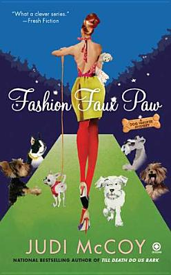 Fashion Faux Paw: A Dog Walker Mystery, Judi McCoy
