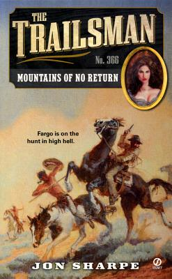 The Trailsman #366: Mountains of No Return, Jon Sharpe