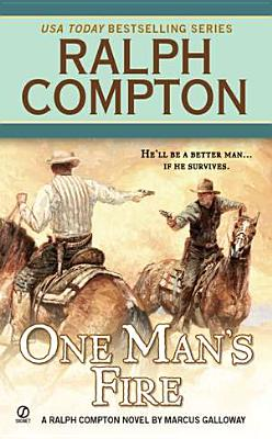 "Ralph Compton One Man's Fire, ""Compton, Ralph, Galloway, Marcus"""