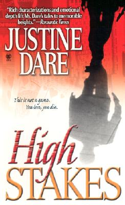 High Stakes, JUSTINE DARE