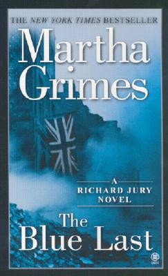 The Blue Last (Richard Jury Mysteries (Paperback)), Martha Grimes