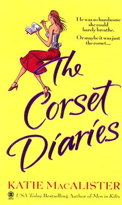 The Corset Diaries, KATIE MACALISTER