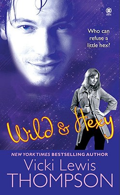 Wild  &  Hexy (The Hex Series, Book 2), Vicki Lewis Thompson