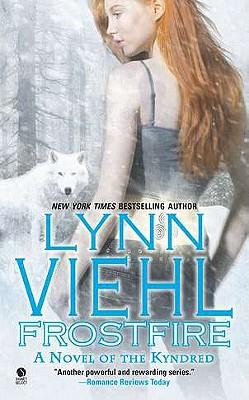 Frostfire: A Novel of the Kyndred (KYNDRED NOVEL), Lynn Viehl