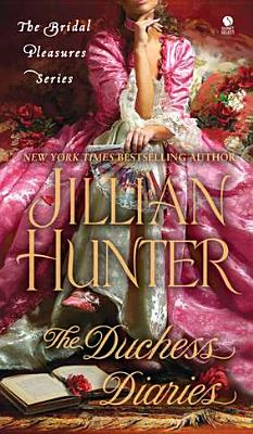 The Duchess Diaries: The Bridal Pleasures Series, Jillian Hunter