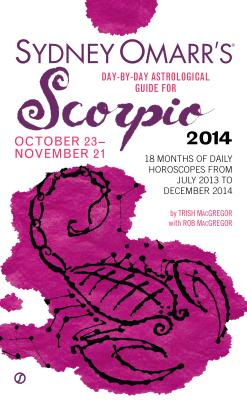 Image for Sydney Omarr's Day-By-Day Astrological Guide for the Year 2014: Scorpio (Sydney Omarr's Day-by-Day Astrological Guides)