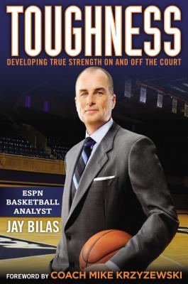 Toughness: Developing True Strength On and Off the Court, Bilas, Jay