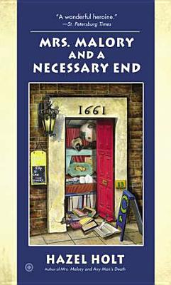 Mrs. Malory and a Necessary End (Mrs. Malory Mystery), Hazel Holt