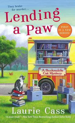 Lending a Paw: A Bookmobile Cat Mystery (Bookmobile Cat Mysteries), Laurie Cass