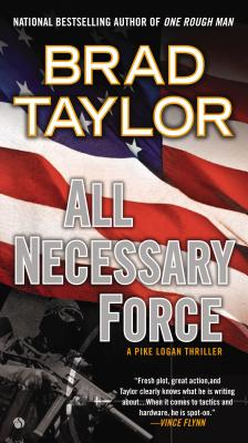 "All Necessary Force: A Pike Logan Thriller, ""Taylor, Brad"""