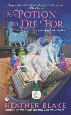 A Potion to Die For: A Magic Potion Mystery, Blake, Heather