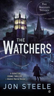 The Watchers: The Angelus Trilogy, Jon Steele