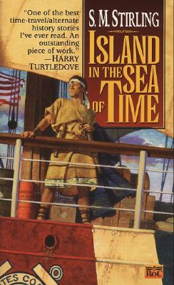 Island in the Sea of Time, S. M. STIRLING