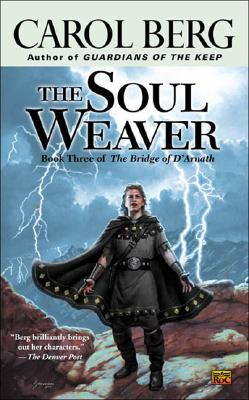 The Soul Weaver: Book Three of the Bridge of D'Arnath, Berg, Carol