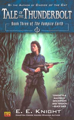 Tale of the Thunderbolt (The Vampire Earth, Book 3), E.E. Knight