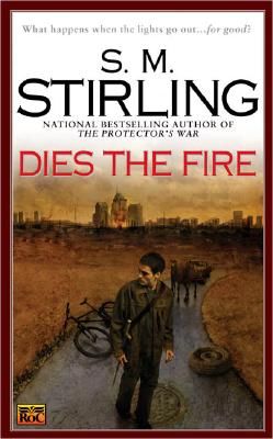 Dies the Fire (Roc Science Fiction), S.M. STIRLING