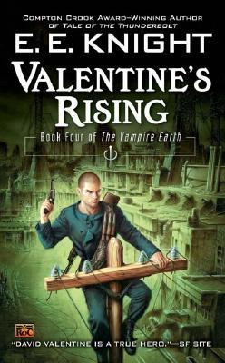 Valentine's Rising (The Vampire Earth, Book 4), E.E. Knight