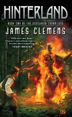 Hinterland: Book Two of the Godslayer Chronicles (The Godslayer Chronicles), JAMES CLEMENS