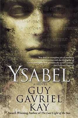 Ysabel, Kay, Guy Gavriel