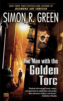 The Man with the Golden Torc (Secret Histories, Book 1), Simon R. Green  (Author)