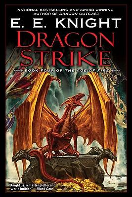 Dragon Strike: Book Four of the Age of Fire, E.E. Knight