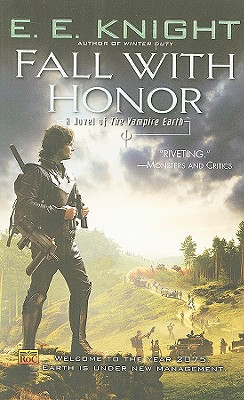 Fall With Honor: A Novel of the Vampire Earth, E.E. Knight