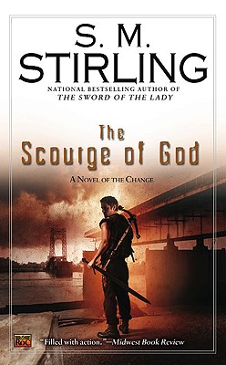 The Scourge of God: A Novel of the Change (Change Series), S. M. Stirling
