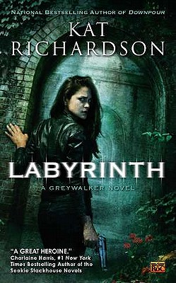 Labyrinth (Greywalker, Book 5), Kat Richardson