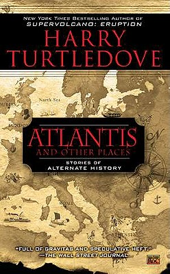 Atlantis and Other Places, Turtledove, Harry