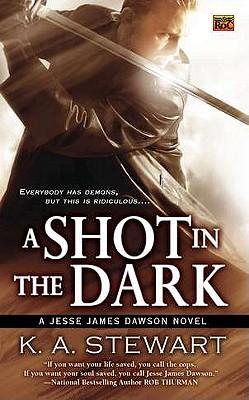 A Shot in the Dark: A Jesse James Dawson Novel (Jesse Dawson), K. A. Stewart