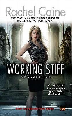 Working Stiff (Revivalist, Book 1), Rachel Caine