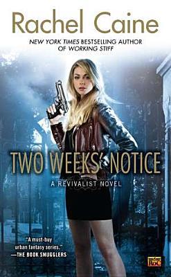 Two Weeks' Notice (Revivalist, Book 2), Rachel Caine