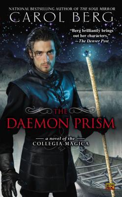 The Daemon Prism: A Novel of the Collegia Magica, Carol Berg