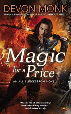 Magic for a Price: An Allie Beckstrom Novel, Devon Monk