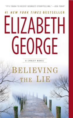 Believing the Lie: A Lynley Novel, Elizabeth George