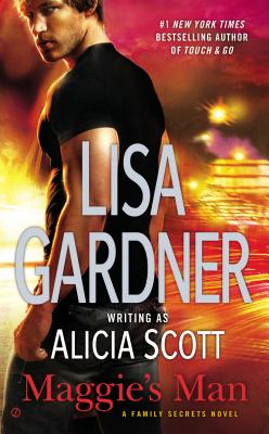 Maggie's Man: A Family Secrets Novel, Lisa Gardner