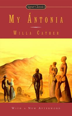 My Antonia (Signet Classics), Willa Cather, Marilyn Sides