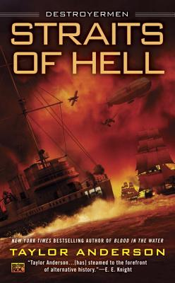 Straits of Hell: Destroyermen, Taylor Anderson
