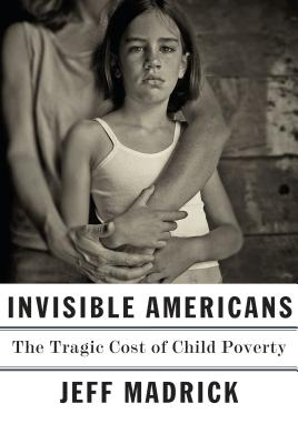 Image for Invisible Americans: The Tragic Cost of Child Poverty