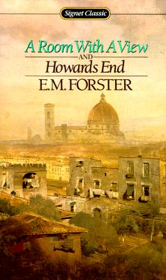 A Room with a View and Howards End (Signet Classics), E. M. Forster