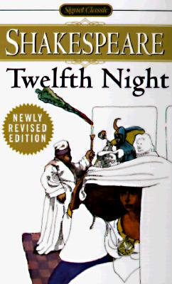 Twelfth Night: or, What You Will (Signet Classics), Shakespeare, William