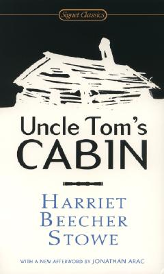 Uncle Tom's Cabin (200th Anniversary Edition) (Signet Classics), Harriet Beecher Stowe