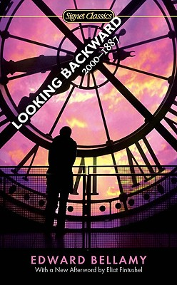 Looking Backward: 2000-1887 (Signet Classics), Bellamy, Edward