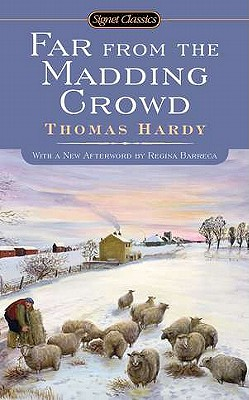 Far From the Madding Crowd (Signet Classics), Thomas Hardy