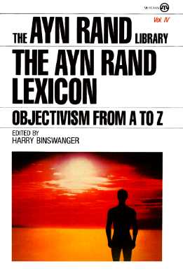 Image for The Ayn Rand Lexicon: Objectivism from A to Z (Ayn Rand Library)