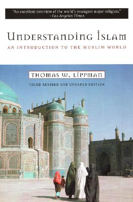 Image for Understanding Islam: An Introduction to the Muslim World, Third Edition