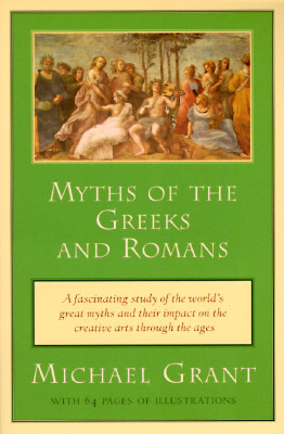 Myths of the Greeks and Romans (Meridian), GRANT, Michael