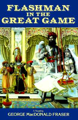 Flashman in the Great Game: A Novel, Fraser, George MacDonald