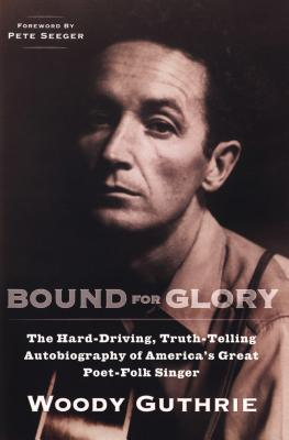 Image for Bound for Glory: The Hard-Driving, Truth-Telling, Autobiography of America's Great Poet-Folk Singer (Plume)